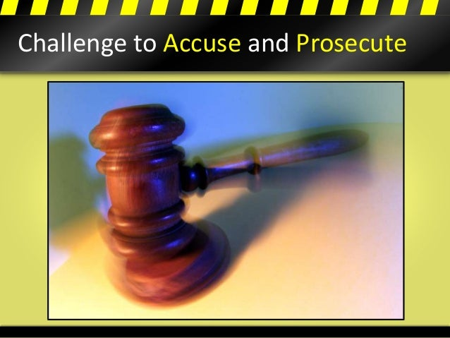 Challenge to Accuse and Prosecute