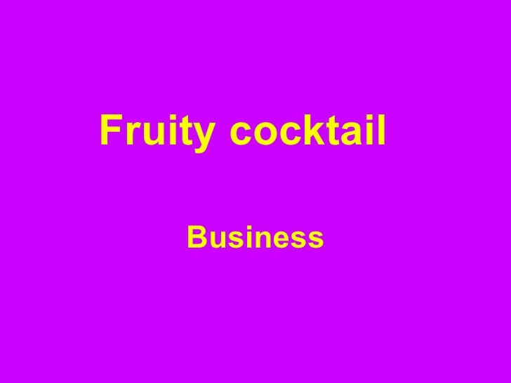 Fruity cocktail Business
