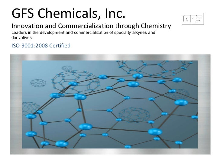 GFS Chemicals, Inc. Innovation and Commercialization through Chemistry Leaders in the development and commercialization of...
