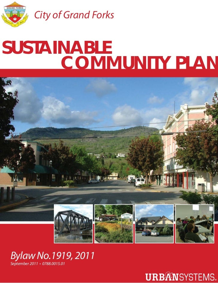 City of Grand ForksSUSTAINABLE      COMMUNITY PLANBylaw No.1919, 2011September 2011 • 0788.0015.01