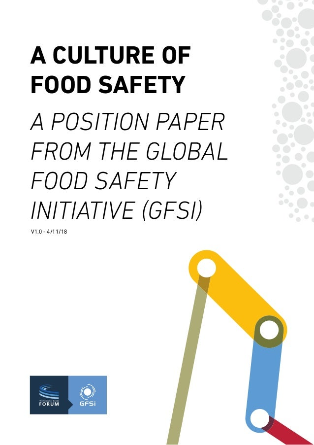 A CULTURE OF FOOD SAFETY A POSITION PAPER FROM THE GLOBAL