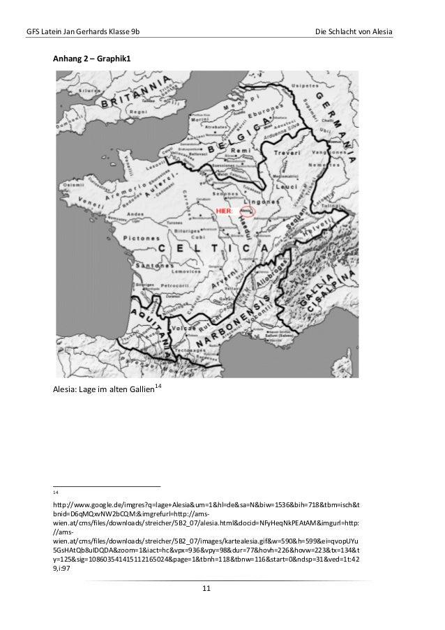 GFS Latein Jan Gerhards Klasse 9b Die Schlacht von Alesia11Anhang 2 – Graphik1Alesia: Lage im alten Gallien1414http://www....