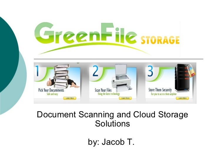 Document Scanning and Cloud Storage Solutions  by: Jacob T.
