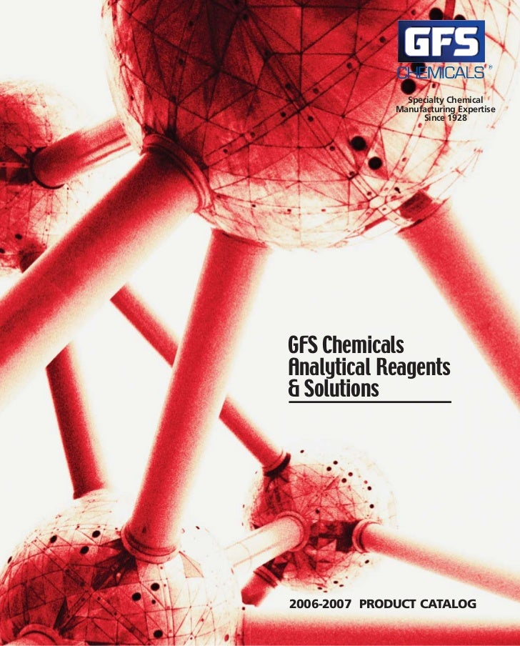 Specialty Chemical              Manufacturing Expertise                   Since 1928GFS ChemicalsAnalytical Reagents& Solu...