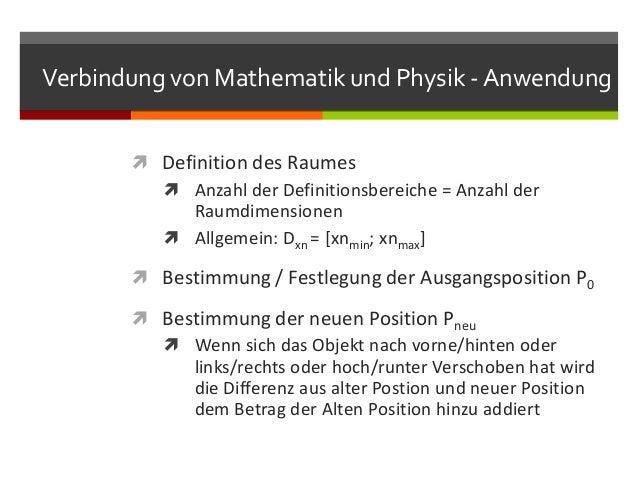 Verbindung von Mathematik und Physik - Anwendung        Definition des Raumes          Anzahl der Definitionsbereiche = ...