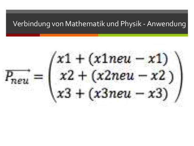 Verbindung von Mathematik und Physik - Anwendung