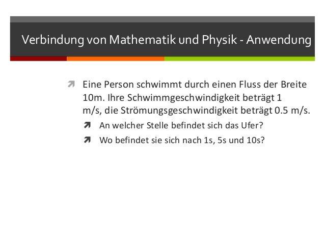 Verbindung von Mathematik und Physik - Anwendung        Eine Person schwimmt durch einen Fluss der Breite          10m. I...
