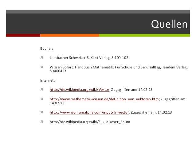 QuellenBücher:     Lambacher Schweizer 6, Klett Verlag, S.100-102     Wissen Sofort: Handbuch Mathematik: Für Schule und...