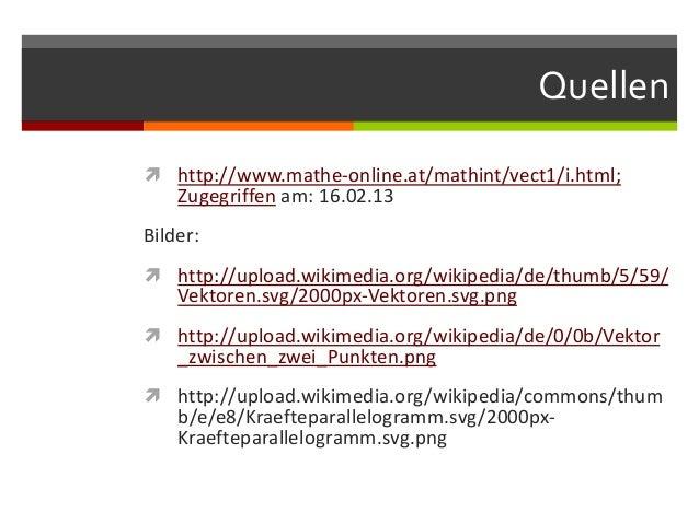 Quellen http://www.mathe-online.at/mathint/vect1/i.html;    Zugegriffen am: 16.02.13Bilder: http://upload.wikimedia.org/...