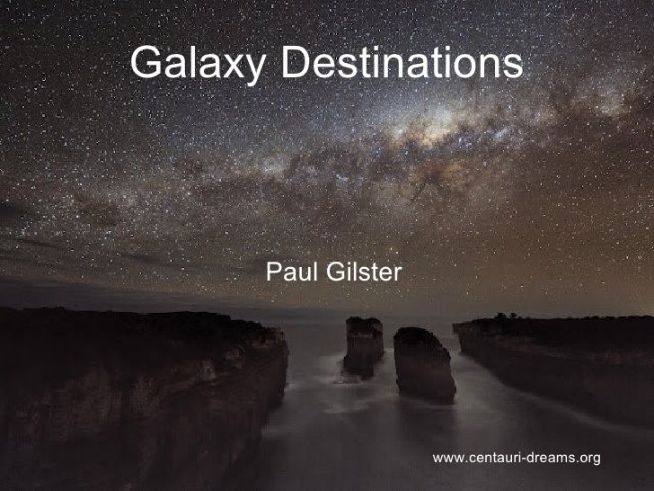 Galaxy Destinations      Paul Gilster                     www.centauri-dreams.org