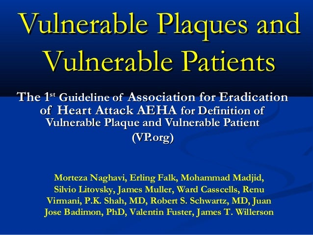 Vulnerable Plaques andVulnerable Plaques and Vulnerable PatientsVulnerable Patients The 1The 1stst   Guideline ofGuideline...