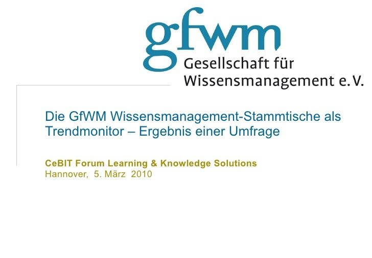 Wissensmanagement und Unkonferenzen am Beispiel des GfWM Knowledge Camp CeBIT Forum Learning & Knowledge Solutions   Hanno...