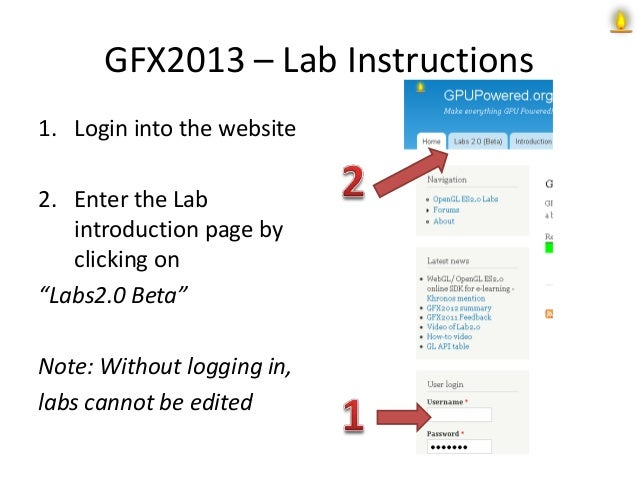 """GFX2013 – Lab Instructions1. Login into the website2. Enter the Labintroduction page byclicking on""""Labs2.0 Beta""""Note: With..."""