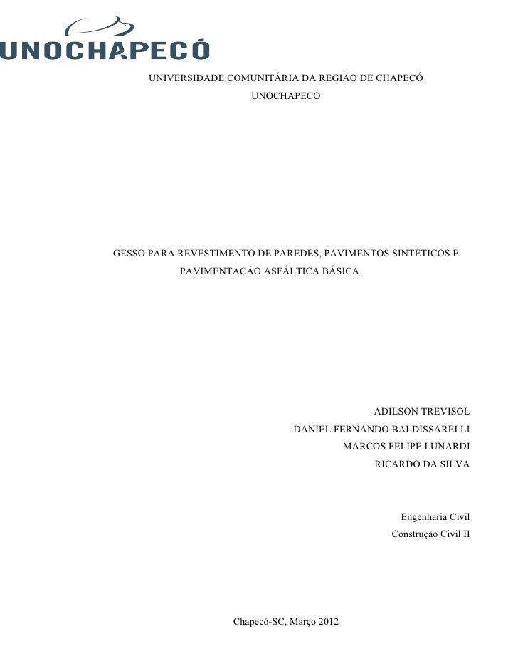 UNIVERSIDADE COMUNITÁRIA DA REGIÃO DE CHAPECÓ                       UNOCHAPECÓGESSO PARA REVESTIMENTO DE PAREDES, PAVIMENT...