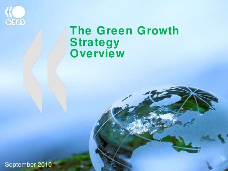 The Green Growth Strategy Overview    September 2010