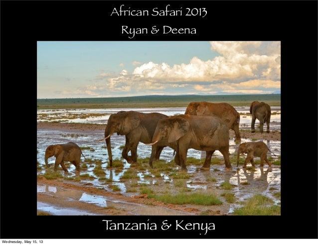 Tanzania & KenyaAfrican Safari 2013Ryan & DeenaWednesday, May 15, 13