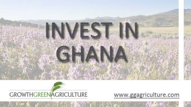 GGAgriculture   Invest in Ghana
