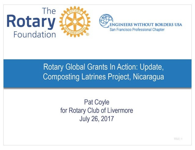 Rotary Global Grants In Action: Update, Composting Latrines Project, Nicaragua