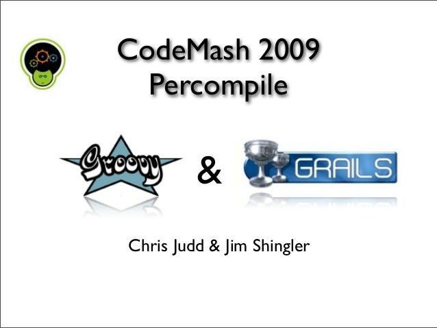 Chris Judd & Jim Shingler CodeMash 2009 Percompile &