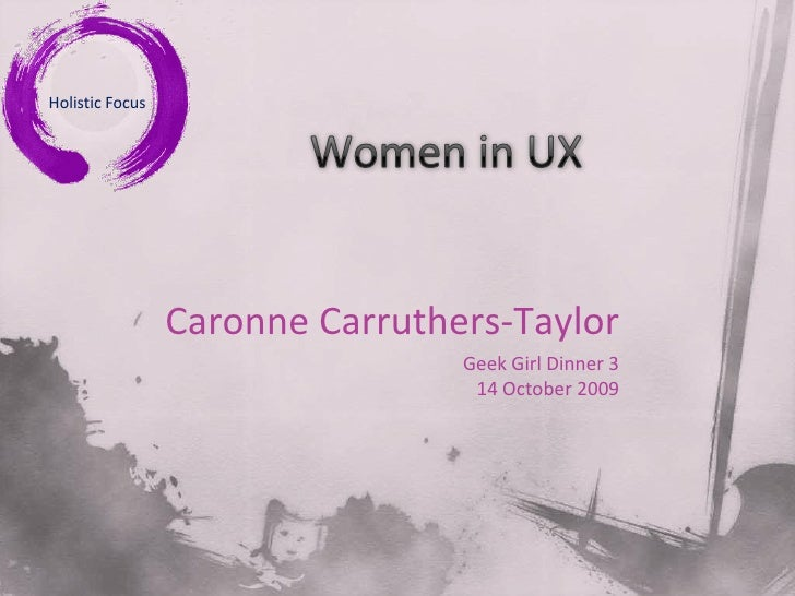 Holistic Focus                      Caronne Carruthers-Taylor                                  Geek Girl Dinner 3         ...