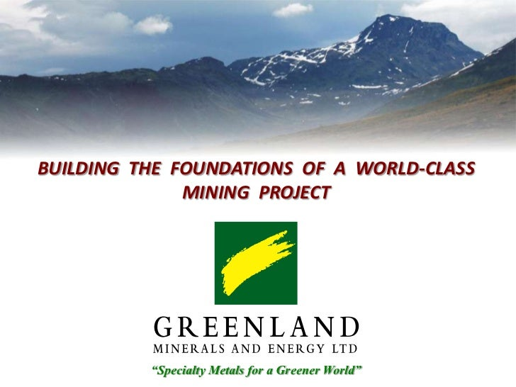 """BUILDING  THE  FOUNDATIONS  OF  A  WORLD-CLASS  MINING  PROJECT<br />""""Specialty Metals for a Greener World""""<br />"""