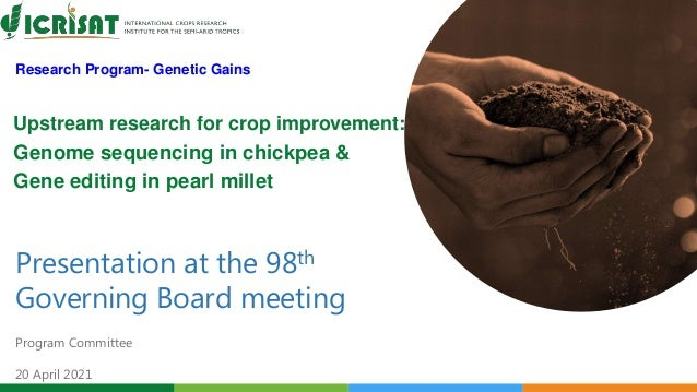 Research Program- Genetic Gains Presentation at the 98th Governing Board meeting Program Committee 20 April 2021 Upstream ...