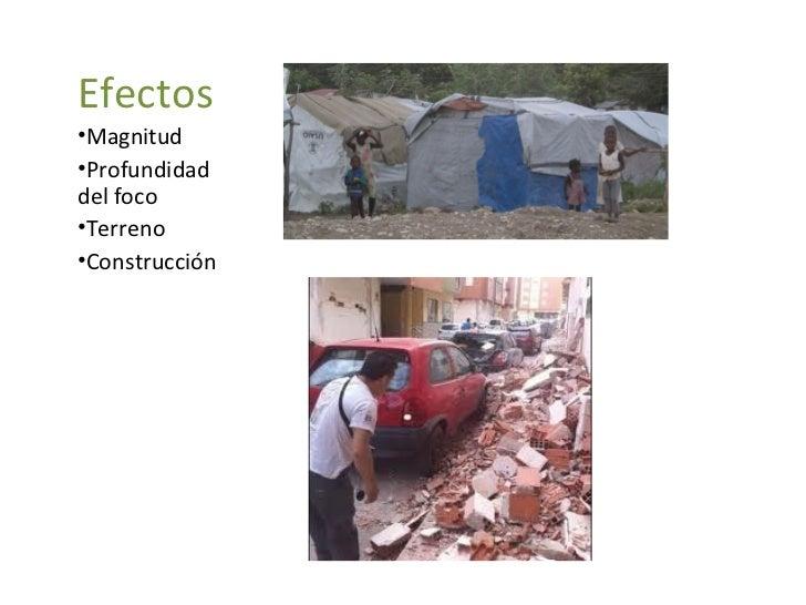 Efectos•Magnitud•Profundidaddel foco•Terreno•Construcción