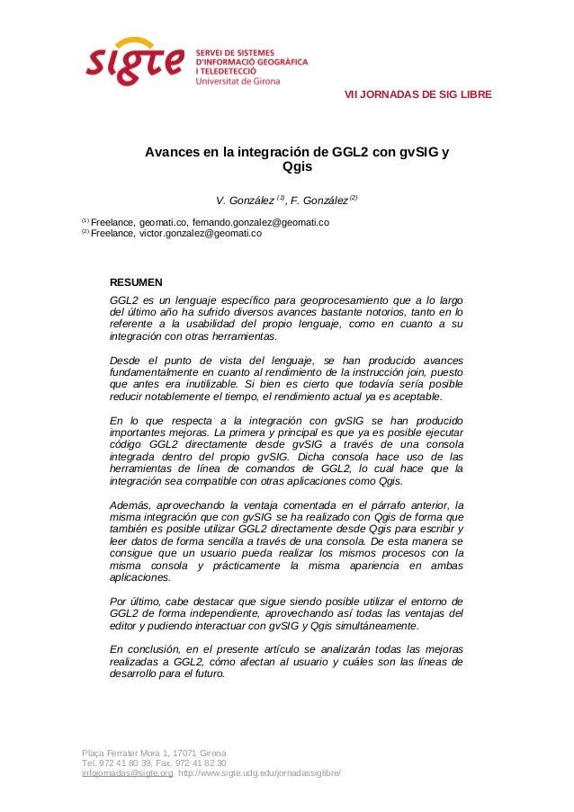 VII JORNADAS DE SIG LIBRE                 Avances en la integración de GGL2 con gvSIG y                                   ...