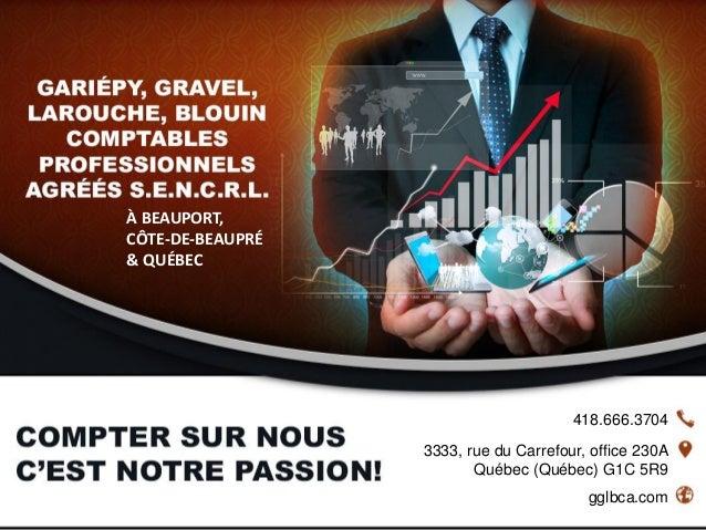 418.666.3704 gglbca.com 3333, rue du Carrefour, office 230A Québec (Québec) G1C 5R9 À BEAUPORT, CÔTE-DE-BEAUPRÉ & QUÉBEC