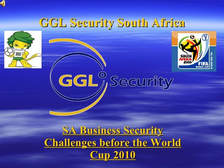 GGL Security South Africa SA Business Security Challenges before the World Cup 2010