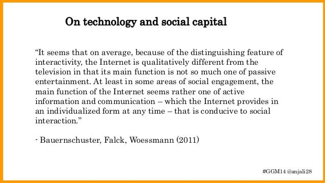 """On technology and social capital  """"It seems that on average, because of the distinguishing feature of  interactivity, the ..."""