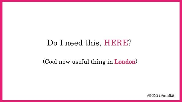 #GGM14 @anjali28  Do I need this, HERE?  (Cool new useful thing in London)