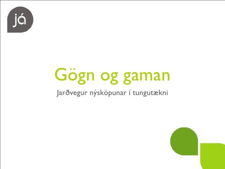 Gögn og gaman Jarðvegur nýsköpunar í tungutækni