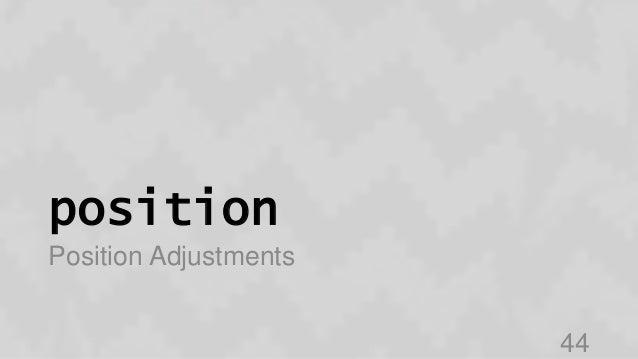 position Position Adjustments 44