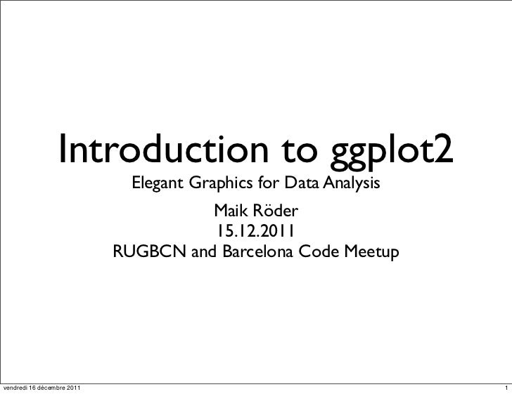 Introduction to ggplot2                              Elegant Graphics for Data Analysis                                   ...