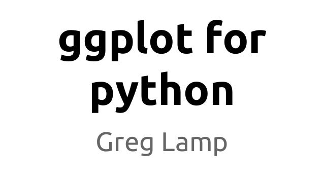 ggplot for python Greg Lamp