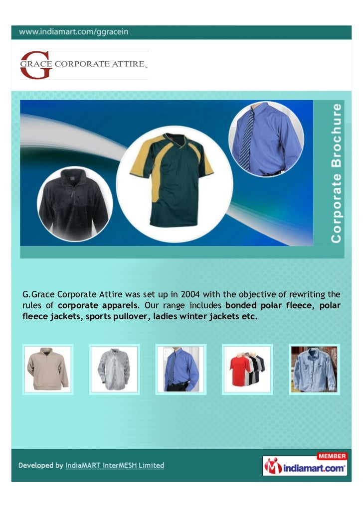 G.Grace Corporate Attire was set up in 2004 with the objective of rewriting therules of corporate apparels. Our range incl...