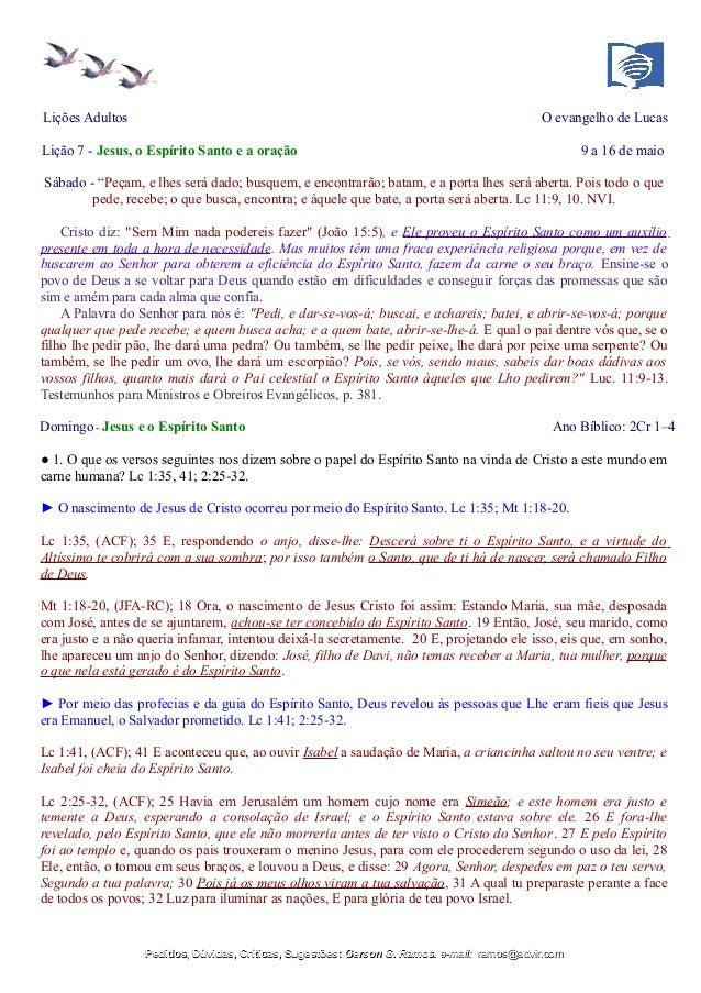 """Lições Adultos O evangelho de Lucas Lição 7 - Jesus, o Espírito Santo e a oração 9 a 16 de maio Sábado - """"Peçam, e lhes se..."""