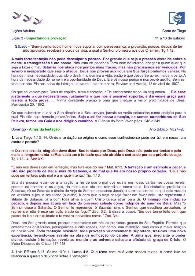 """Lições Adultos Carta de Tiago  Lição 3 - Suportando a provação 11 a 18 de outubro  Sábado - """"Bem-aventurado o homem que su..."""