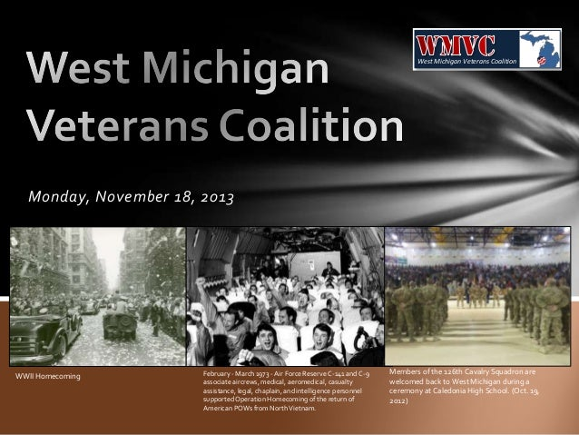 West Michigan Veterans Coalition  Monday, November 18, 2013  WWII Homecoming  February - March 1973 - Air Force Reserve C-...