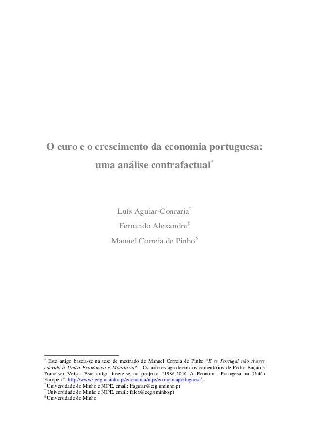 O euro e o crescimento da economia portuguesa: uma análise contrafactual* Luís Aguiar-Conraria† Fernando Alexandre‡ Manuel...