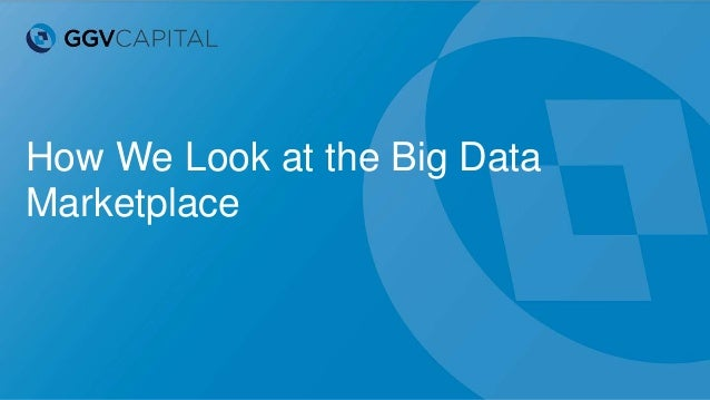 How We Look at the Big Data Marketplace