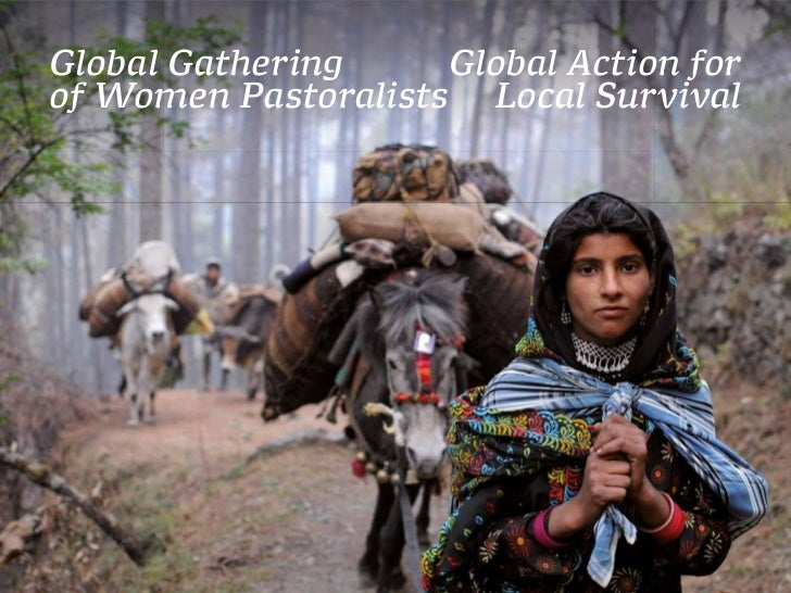 Global Gathering      Global Action forof Women Pastoralists   Local Survival