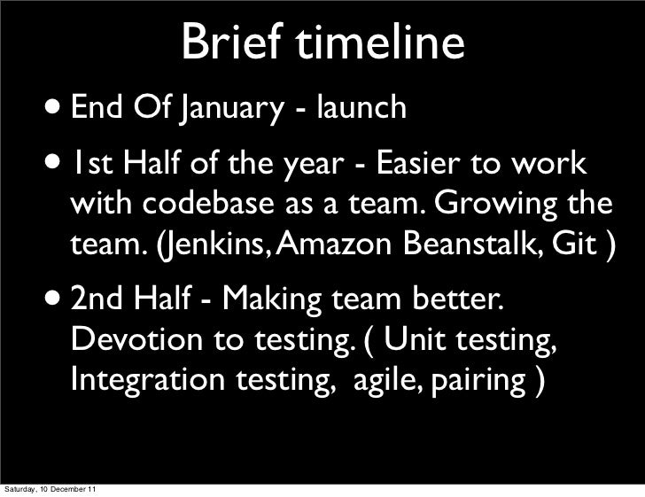 Brief timeline         •       End Of January - launch         • 1st Half of the year - Easier to work                 wit...