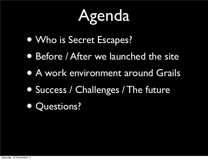Agenda                    • Who is Secret Escapes?                    • Before / After we launched the site               ...