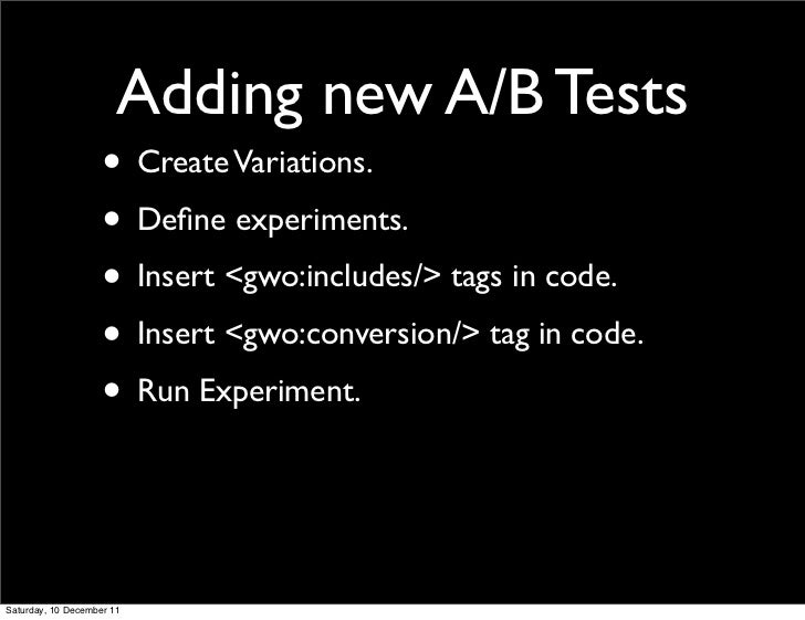 Adding new A/B Tests                    • Create Variations.                    • Define experiments.                    • ...