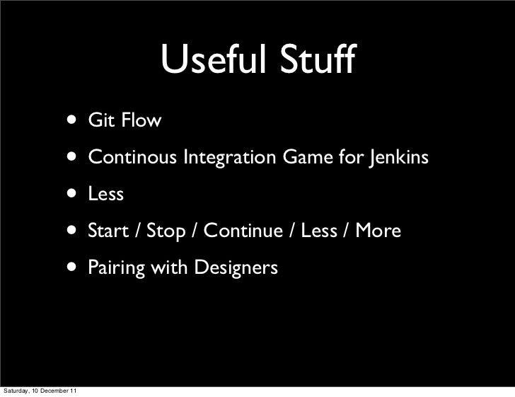 Useful Stuff                    • Git Flow                    • Continous Integration Game for Jenkins                    ...