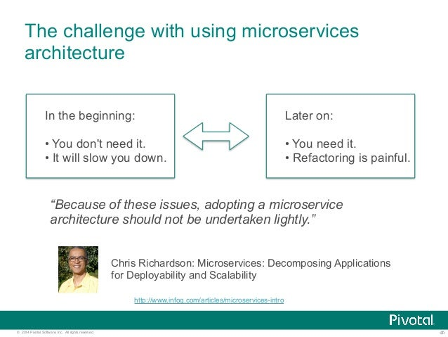 The challenge with using microservices  architecture  In the beginning:  • You don't need it.  • It will slow you down.  L...