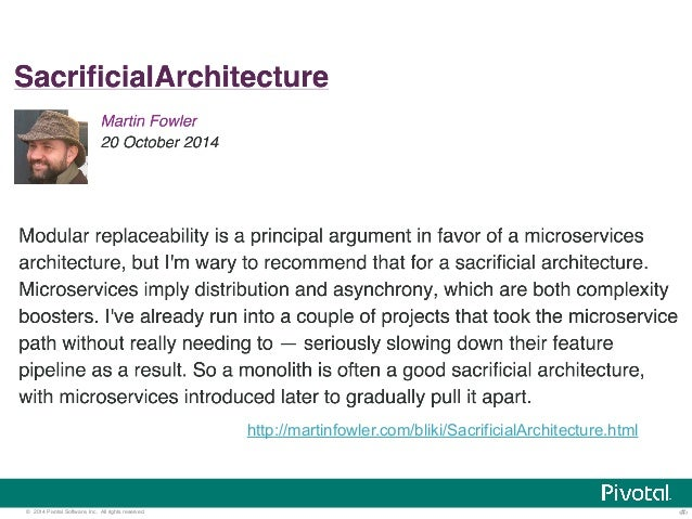 http://martinfowler.com/bliki/SacrificialArchitecture.html  © 2014 Pivotal Software, Inc. All rights reserved. ‹#›
