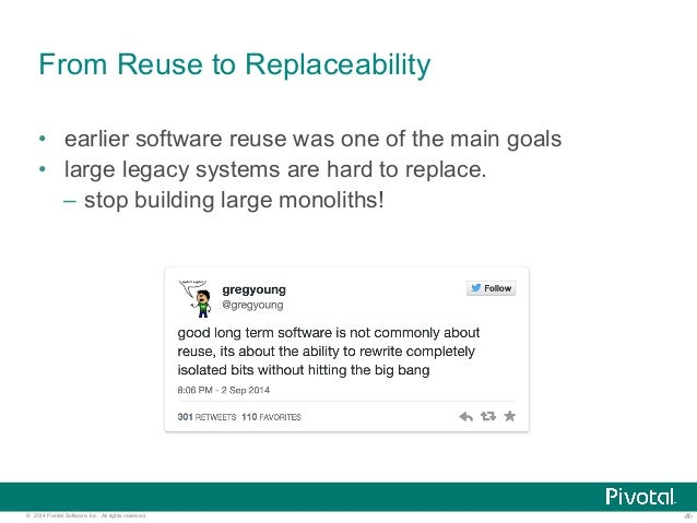From Reuse to Replaceability  • earlier software reuse was one of the main goals  • large legacy systems are hard to repla...